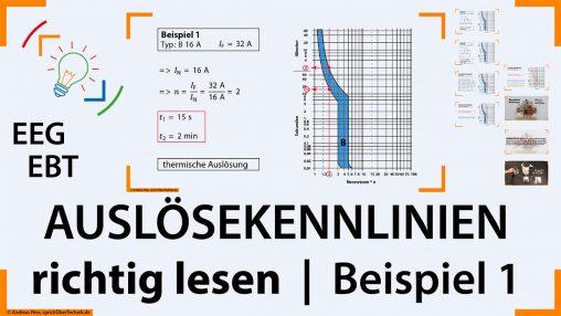 Video-B01-Ausloesekennlinie-Ausloescharakteristik-Leitungsschutzschalter-richtig-ablesen-Pruefungsvorbereitung-Elektroniker-sprichUeberTechnik-Nies