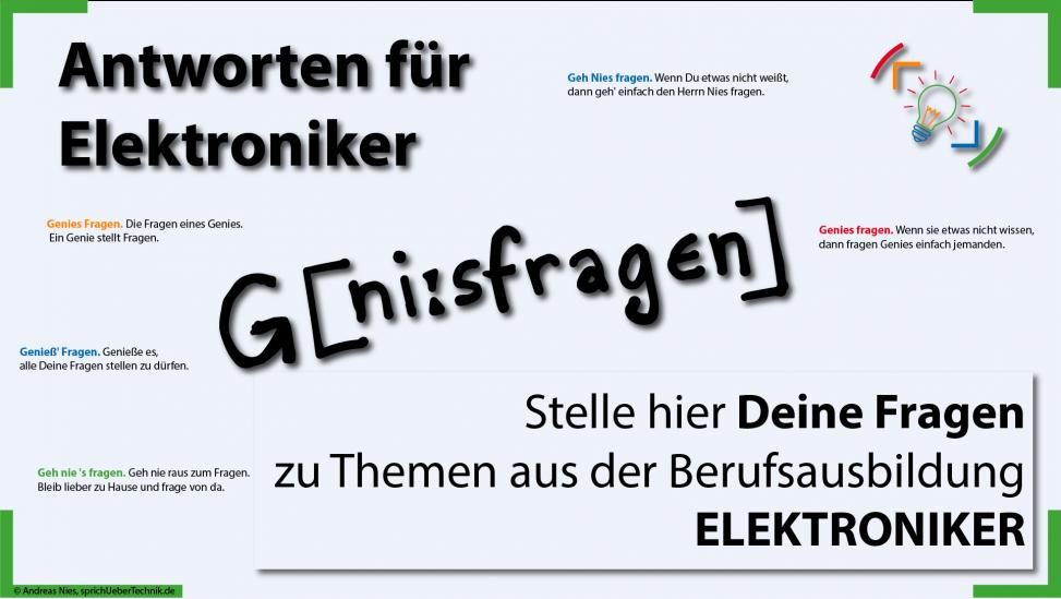 thumb-geniesfragen-gehNiesfragen-antworten-fuer-elektroniker-sprich-ueber-technik.de