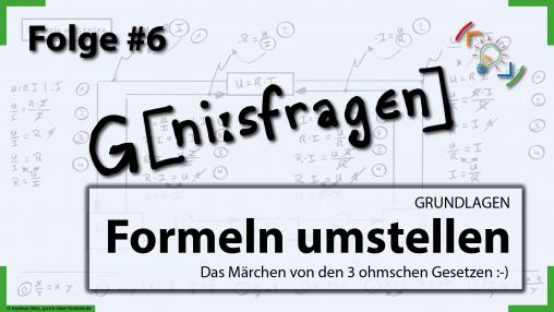 thumb-folge-6-geniesfragen-formeln-umstellen-ohmsches-gesetz-sprich-ueber-technik.de
