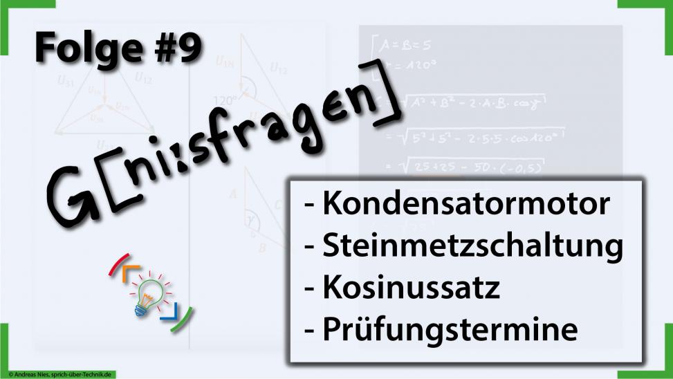 folge-9-geniesfragen-Kosinussatz-Kondensatormotor-Steinmetzschaltung-Pruefungstermine-sprich-ueber-technik.de