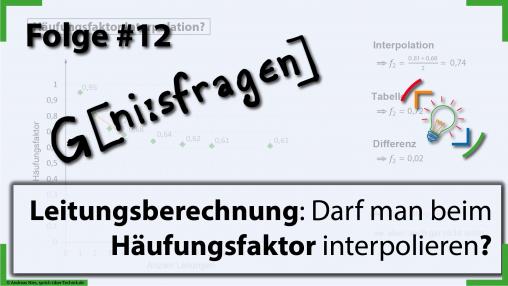 thumb-folge-12-geniesfragen-interpolation-haeufungsfaktor-leitungsberechnung-sprich-ueber-technik.de_v2