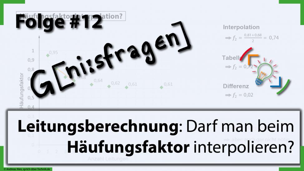 thumb-folge-12-geniesfragen-interpolation-haeufungsfaktor-leitungsberechnung-sprich-ueber-technik.de_v3
